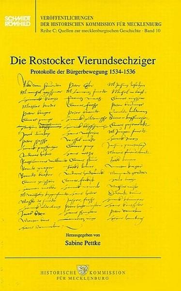 Die Rostocker Vierundsechziger. Protokolle der Bürgerbewegung 1534-1536