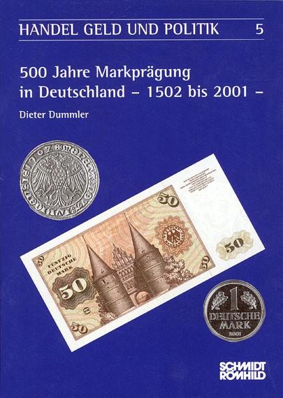 500 Jahre Markprägung in Deutschland - 1502 bis 2001