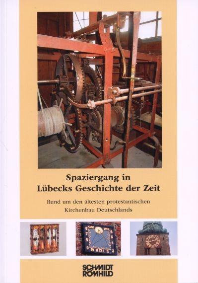 Spaziergang in Lübecks Geschichte der Zeit. Rund um den ältesten protestantischen Kirchenbau Deutsch