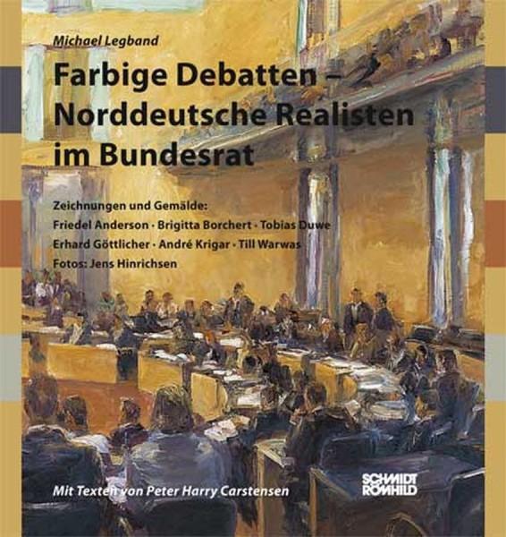 Farbige Debatten - Norddeutsche Realisten im Bundesrat