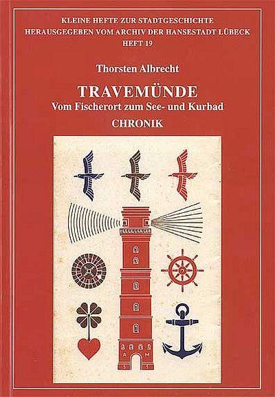 Travemünde. Vom Fischerort zum See- und Kurbad. Chronik
