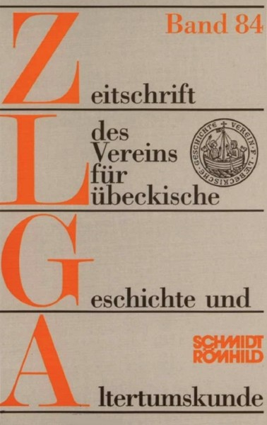 Zeitschrift des Vereins für Lübeckische Geschichte und Altertumskunde Band 84 / 2004