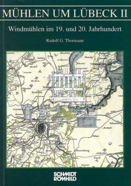 Mühlen um Lübeck II. Windmühlen im 19. und 20. Jahrhundert