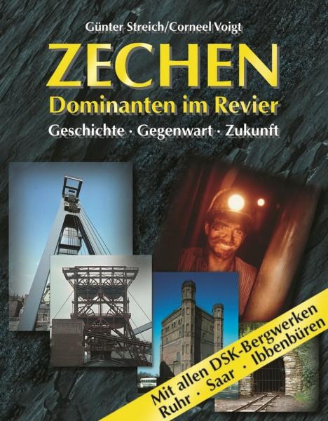 Zechen - Dominanten im Revier. Mit den Revieren Ruhr, Ibbenbüren und Saar.