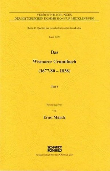 Das Wismarer Grundbuch (1677/80-1838) Teil IV