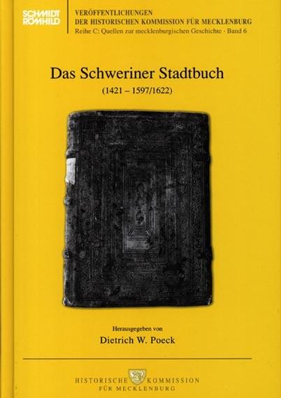 Das Schweriner Stadtbuch (1421-1597 / 1622)