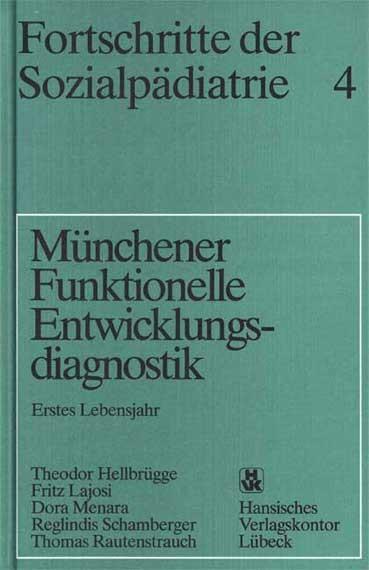 Münchener Funktionelle Entwicklungsdiagnostik. Erstes Lebensjahr