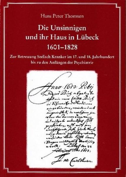 Die Unsinnigen und ihr Haus in Lübeck 1601-1828
