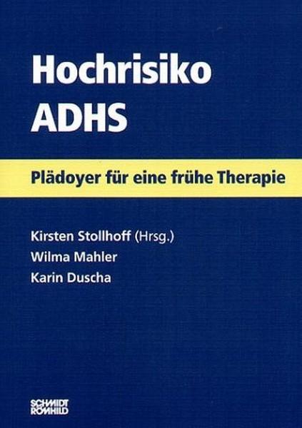 Hochrisiko ADHS. Plädoyer für eine frühe Therapie