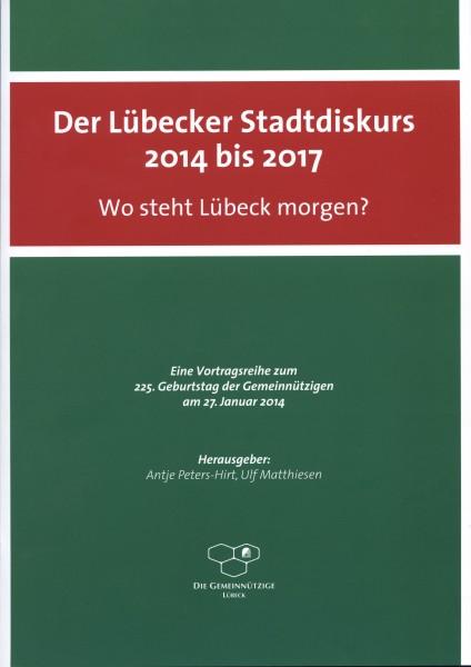 Der Lübecker Stadtdiskurs 2014 bis 2017. Wo steht Lübeck morgen?
