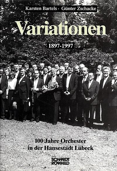 Variationen - 100 Jahre Orchester in der Hansestadt Lübeck 1897 - 1997