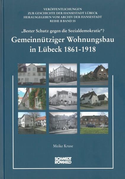 """Gemeinnütziger Wohnungsbau in Lübeck 1861-1918. """"Bester Schutz gegen die Sozialdemokratie""""?"""