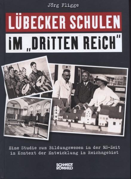 """Lübecker Schulen im """"Dritten Reich"""". Eine Studie zum Bildungswesen in der NS-Zeit im Kontext der Ent"""