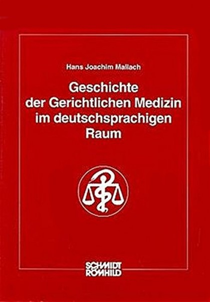 Geschichte der Gerichtlichen Medizin im deutschsprachigen Raum