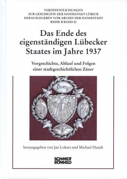Das Ende des eigenständigen Lübecker Staates im Jahre 1937