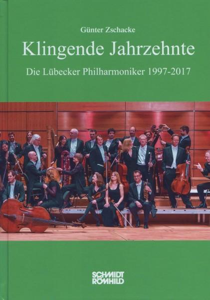 Klingende Jahrzehnte. Die Lübecker Philharmoniker 1997-2017