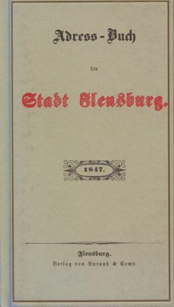 Adress-Buch der Stadt Flensburg 1847 (Reprint)