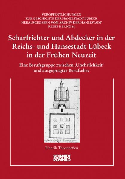 Scharfrichter und Abdecker in der Reichs- und Hansestadt Lübeck in der Frühen Neuzeit