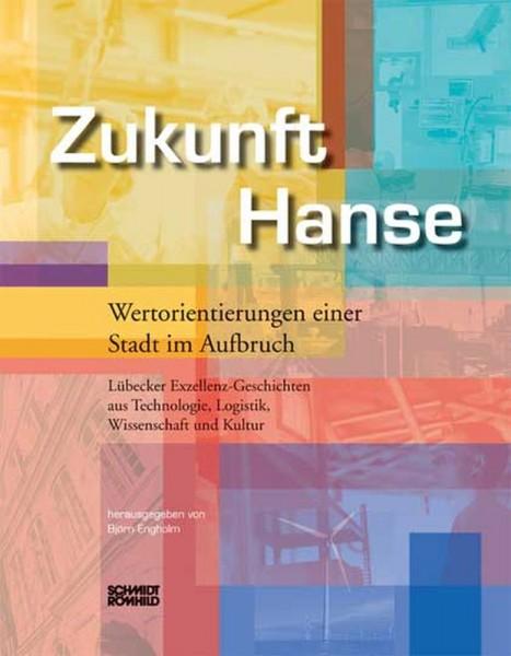 Zukunft Hanse - Wertorientierungen einer Stadt im Aufbruch