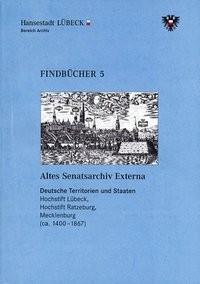 Altes Senatsarchiv Externa. Deutsche Territorien und Staaten