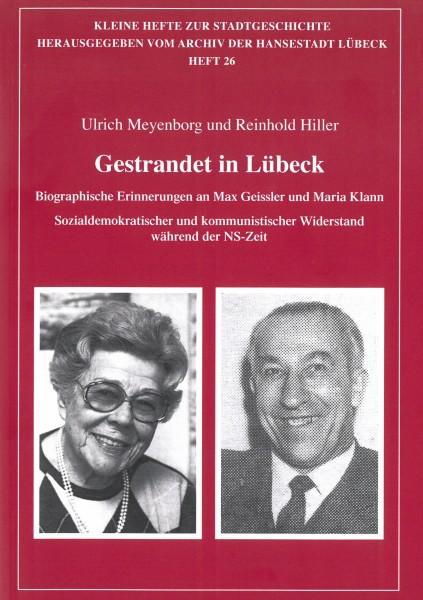 Gestrandet in Lübeck. Biographische Erinnerungen an Max Geissler und Maria Klann