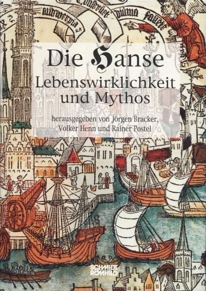 Die Hanse - Lebenswirklichkeit und Mythos