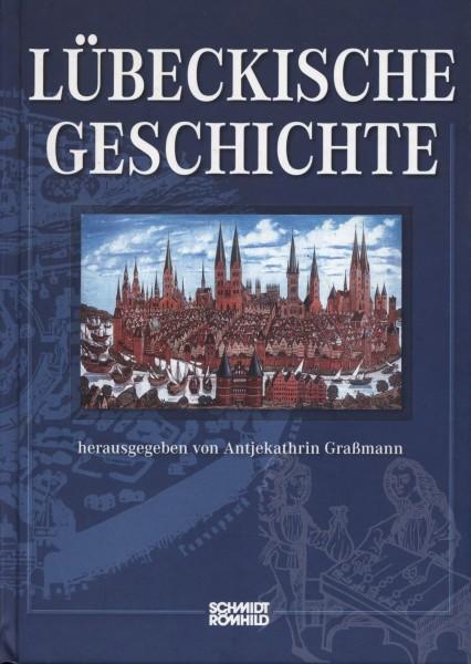 Lübeckische Geschichte [4. überarb., verbesserte u. erweit. Aufl.]