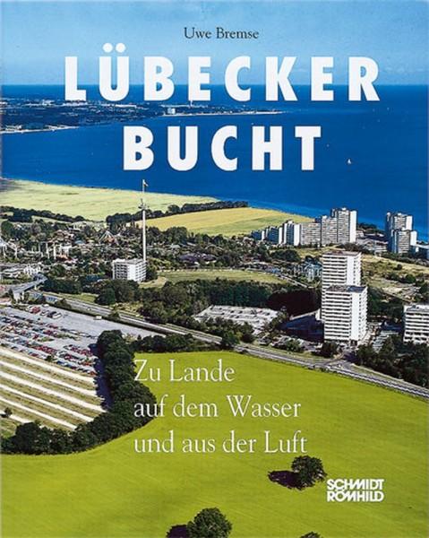 Lübecker Bucht - Zu Lande, auf dem Wasser und aus der Luft