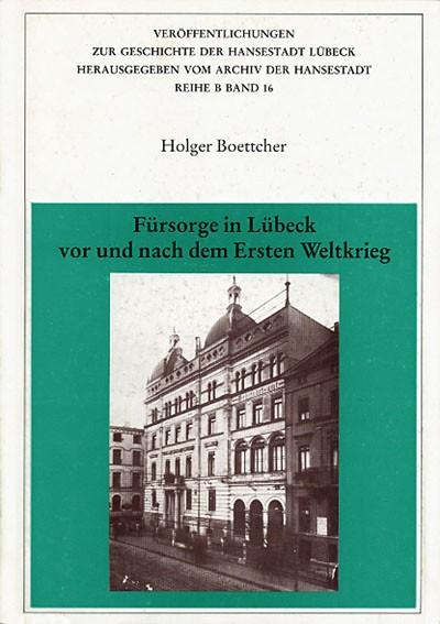 Fürsorge in Lübeck vor und nach dem 1. Weltkrieg
