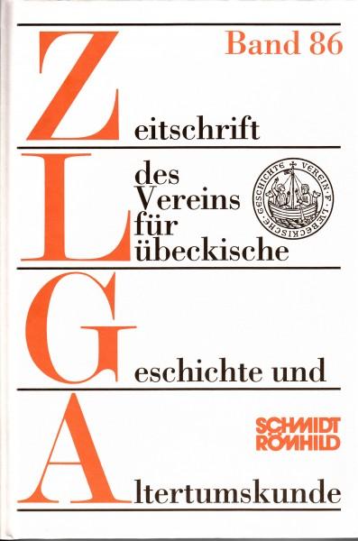 Zeitschrift des Vereins für Lübeckische Geschichte und Altertumskunde Band 86 / 2006