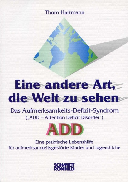 """Eine andere Art, die Welt zu sehen. Das Aufmerksamkeits-Defizit-Syndrom (""""ADD - Attention Deficit Di"""