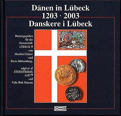 Dänen in Lübeck / Danskere i Lübeck 1203-2003