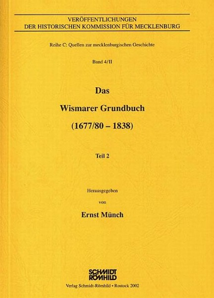 Das Wismarer Grundbuch (1677/80-1838) Teil II