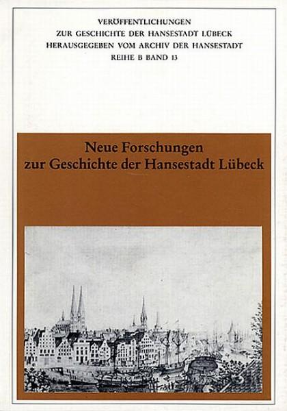 Neue Forschungen zur Geschichte der Hansestadt Lübeck