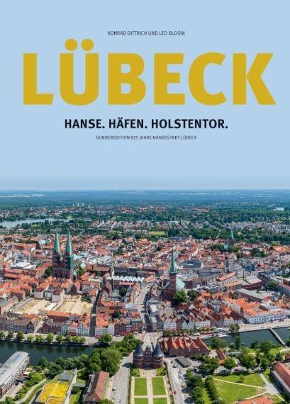 Lübeck: Hanse.Häfen.Holstentor. - Sonderedition 875 Jahre Hansestadt Lübeck