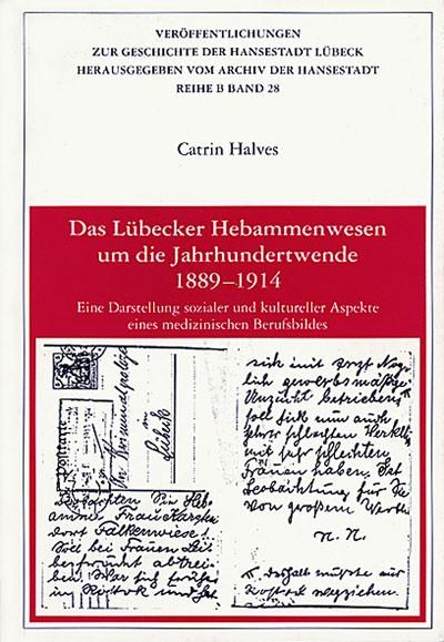Das Lübecker Hebammenwesen um die Jahrhundertwende 1889-1914