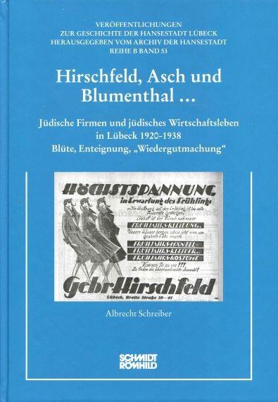 Hirschfeld, Asch und Blumenthal... Jüdische Firmen und jüdisches Wirtschaftsleben in Lübeck 1920-19