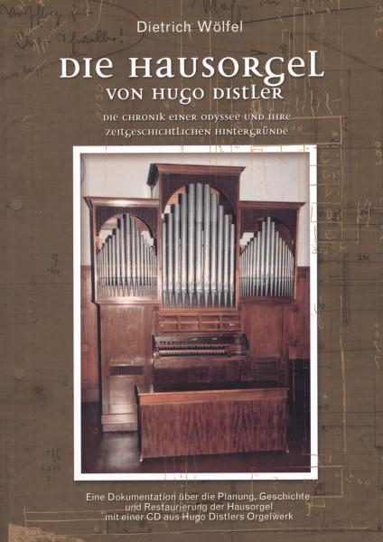 Die Hausorgel von Hugo Distler. Die Chronik einer Odyssee und ihre zeitgeschichtlichen Hintergründe