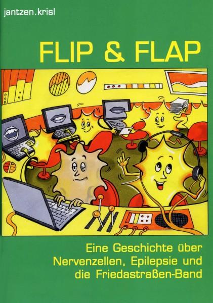 Flip & Flap. Eine Geschichte über Nervenzellen, Epilepsie und die Friedastraßen-Band [3. Aufl. 2015]