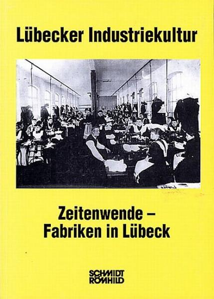 Zeitenwende - Fabriken in Lübeck