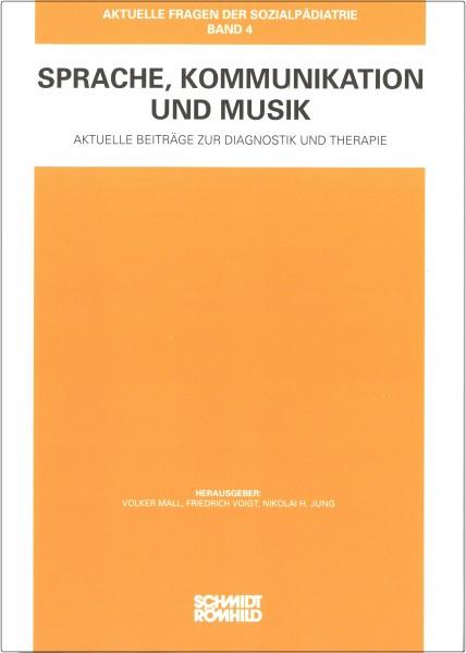 Sprache, Kommunikation und Musik. Aktuelle Beiträge zur Diagnostik und Therapie