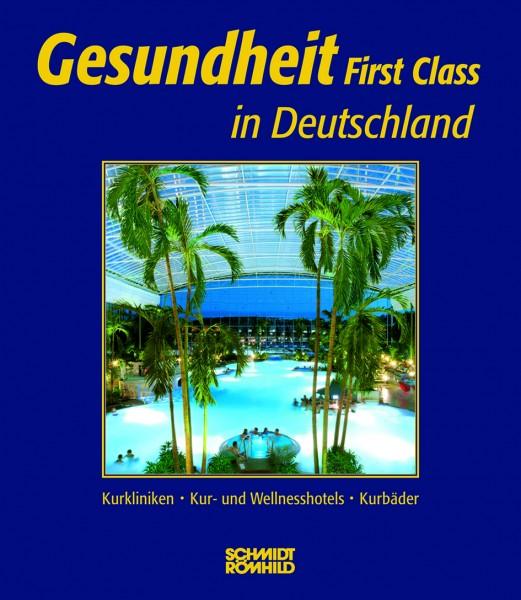 Gesundheit First Class in Deutschland. Kurkliniken, Kur- und Wellnesshotels, Kurbäder