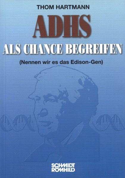 ADHS als Chance begreifen (Nennen wir es das Edison-Gen)