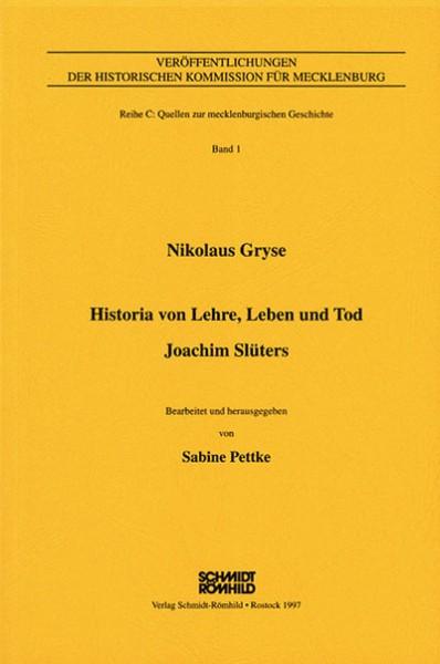 Nikolaus Gryse - Historia von Lehre, Leben und Tod Joachim Slüters mit anschließender Chronik (Rosto
