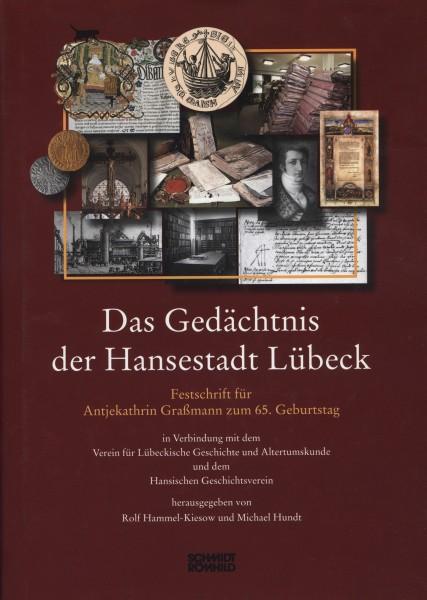 Das Gedächtnis der Hansestadt Lübeck. Festschrift für Antjekathrin Graßmann zum 65. Geburtstag