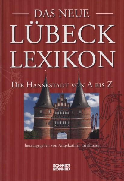 Das neue Lübeck-Lexikon. Die Hansestadt von A bis Z [Neuauflage 2011]