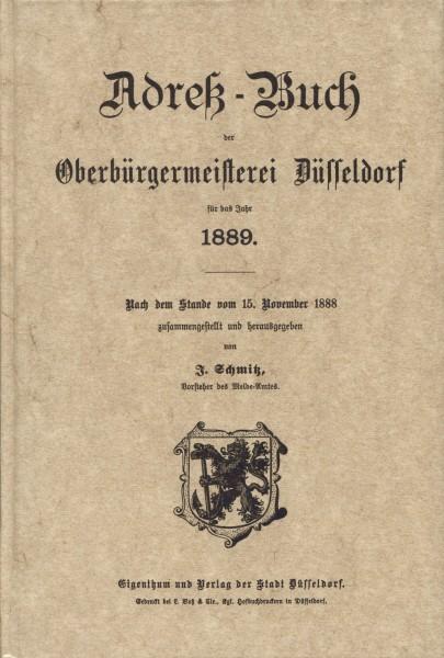 Adreß-Buch der Oberbürgermeisterei Düsseldorf für das Jahr 1889 (Reprint)