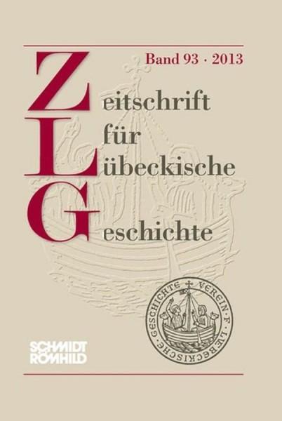 Zeitschrift für Lübeckische Geschichte Band 93 / 2013