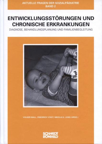 Entwicklungsstörungen und chronische Erkankungen. Diagnose, Behandlungsplanung und Familienbegleitun