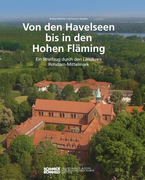 Von den Havelseen bis in den Hohen Fläming. Ein Streifzug durch den Landkreis Potsdam-Mittelmark